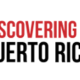 Discovering Puerto Rico