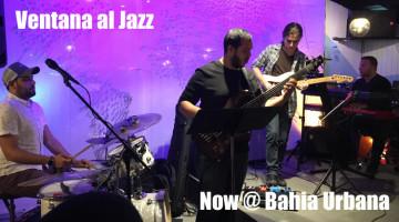 Ventana al Jazz Moves to Bahia Urbana